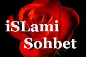 İslami Sohbetin Farkı